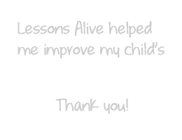 Lessons Alive helped me improve my child's concentration skills