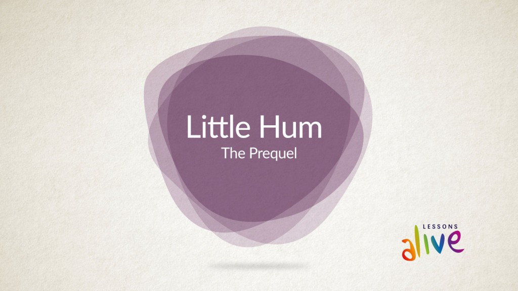 little hum prequel